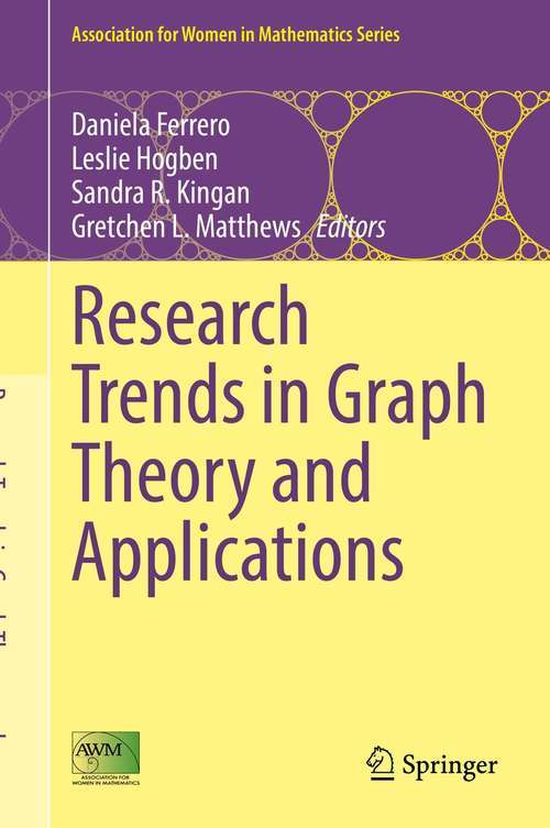 Research Trends in Graph Theory and Applications (Association for Women in Mathematics Series #25)