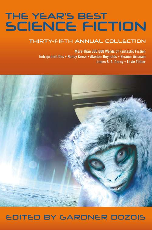 The Year's Best Science Fiction: Thirty-fifth Annual Collection (Year's Best Science Fiction #35)