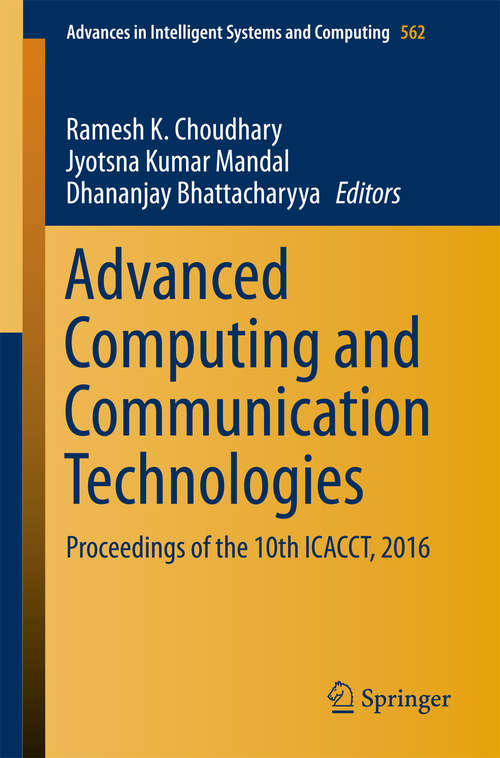 Advanced Computing and Communication Technologies: Proceedings of the 10th ICACCT, 2016 (Advances in Intelligent Systems and Computing #562)