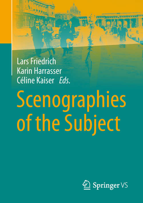 Scenographies of the Subject: Constructions And Performances Of The Self