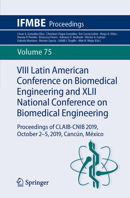 VIII Latin American Conference on Biomedical Engineering and XLII National Conference on Biomedical Engineering: Proceedings of CLAIB-CNIB 2019, October 2-5, 2019, Cancún, México (IFMBE Proceedings #75)