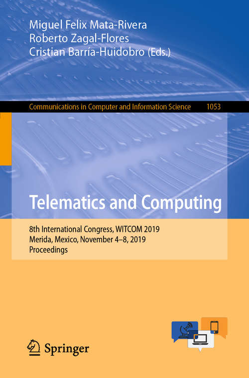 Telematics and Computing: 8th International Congress, WITCOM 2019, Merida, Mexico, November 4–8, 2019, Proceedings (Communications in Computer and Information Science #1053)