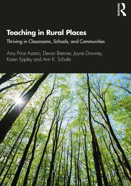 Teaching in Rural Places: Thriving in Classrooms, Schools, and Communities