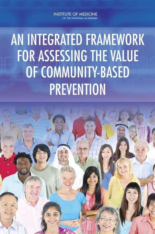 An Integrated Framework for Assessing the Value of Community-Based Prevention