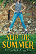Slip Jig Summer (Orca Limelights Ser.)