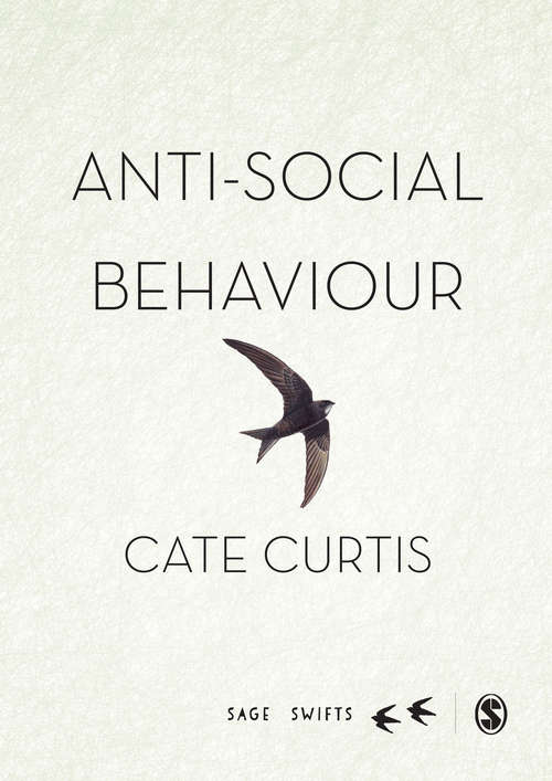 Anti-Social Behaviour: A multi-national perspective of the everyday to the extreme (SAGE Swifts)