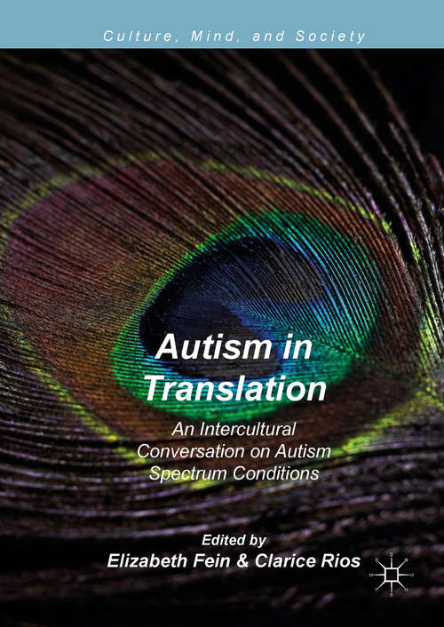 Autism in Translation: An Intercultural Conversation on Autism Spectrum Conditions (Culture, Mind, and Society)