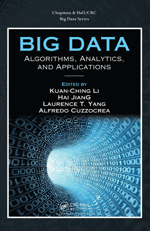 Big Data: Algorithms, Analytics, and Applications (Chapman And Hall/crc Big Data Ser.)
