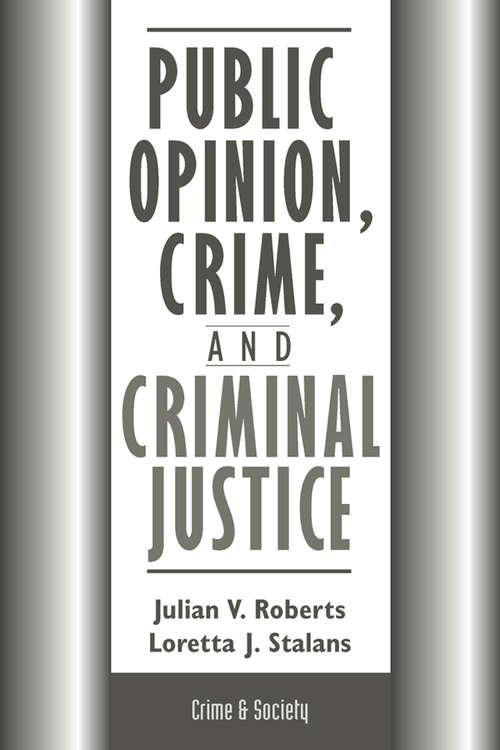 Public Opinion, Crime, and Criminal Justice: Public Opinion In England And Wales (Crime and Society)