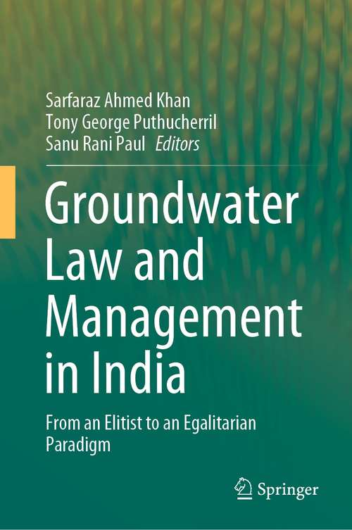Groundwater Law and Management in India: From an Elitist to an Egalitarian Paradigm