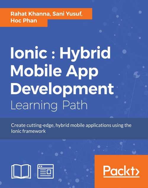 Ionic: Hybrid Mobile App Development