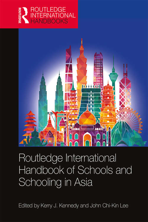 Routledge International Handbook of Schools and Schooling in Asia (Routledge International Handbooks)