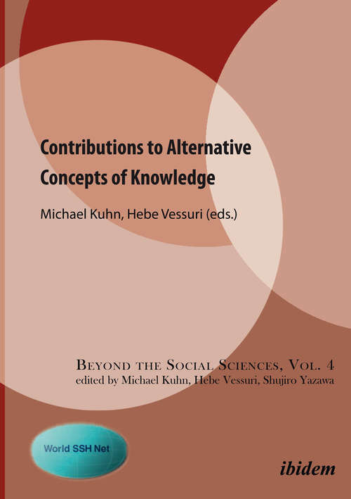 Contributions to Alternative Concepts of Knowledge (Beyond the Social Sciences #4)