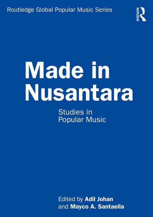 Made in Nusantara: Studies in Popular Music (Routledge Global Popular Music Series)
