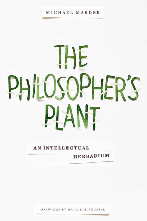 The Philosopher's Plant: An Intellectual Herbarium