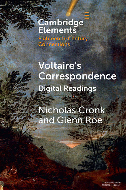 Voltaire's Correspondence: Digital Readings (Elements in Eighteenth-Century Connections)