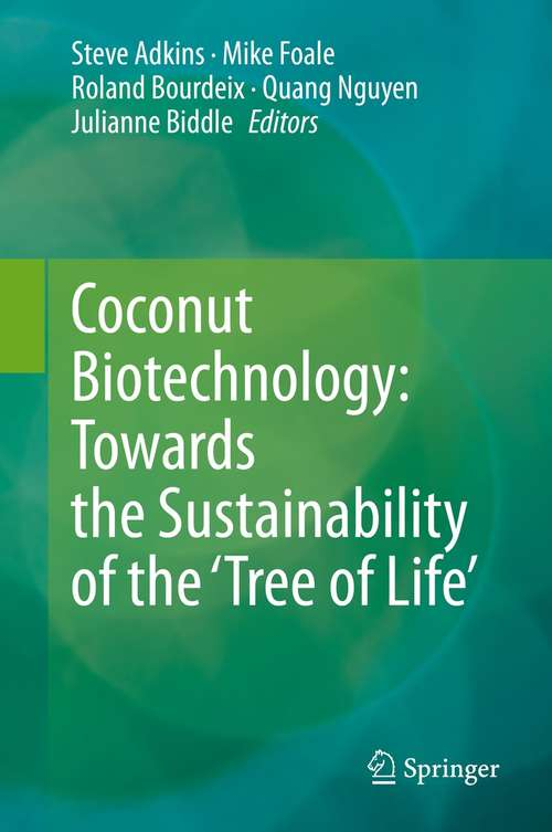 Coconut Biotechnology: Towards the Sustainability of the 'Tree of Life'