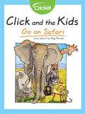 Click and the Kids: Go on Safari