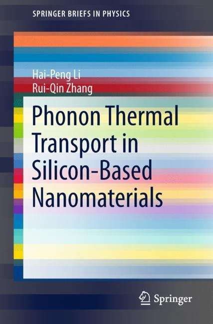 Phonon Thermal Transport in Silicon-Based Nanomaterials (SpringerBriefs in Physics)