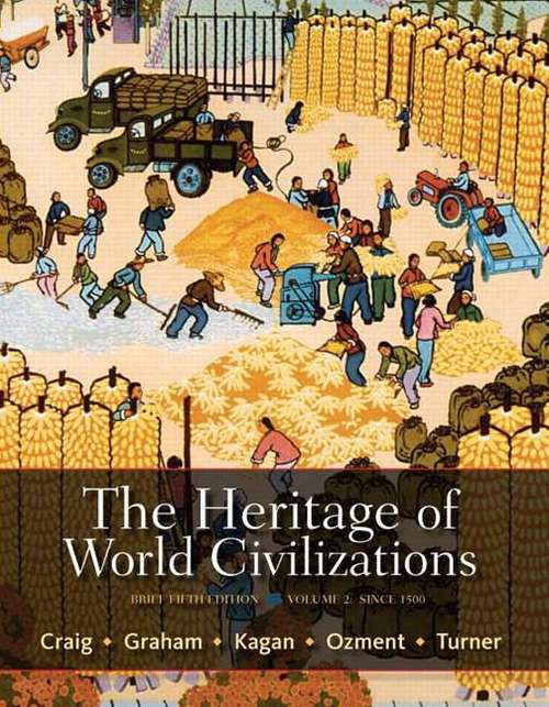 The Heritage of World Civilizations, Volume 2: Since 1500 (Brief Fifth Edition)