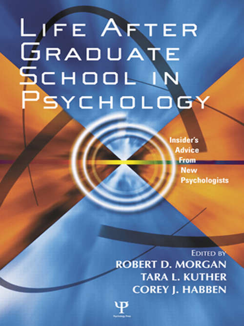 Life After Graduate School in Psychology: Insider's Advice from New Psychologists