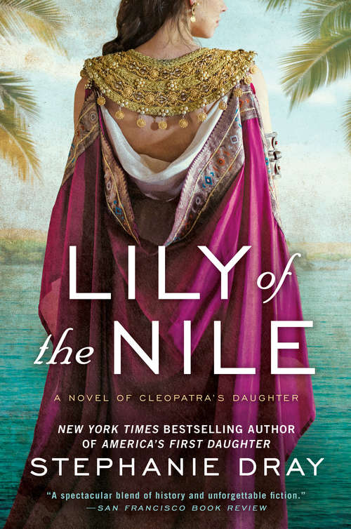 Lily of the Nile (Cleopatra's Daughter Trilogy #1)