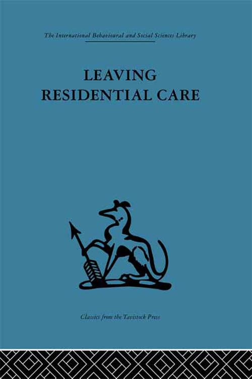 Leaving Residential Care (Residential Social Work Ser.)