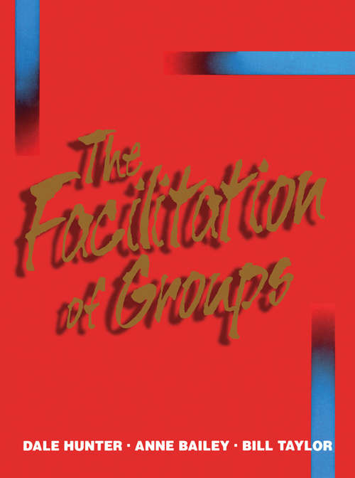 The Facilitation of Groups: The Essentials For Leading Great Meetings And Creating Group Synergy (large Print 16pt)