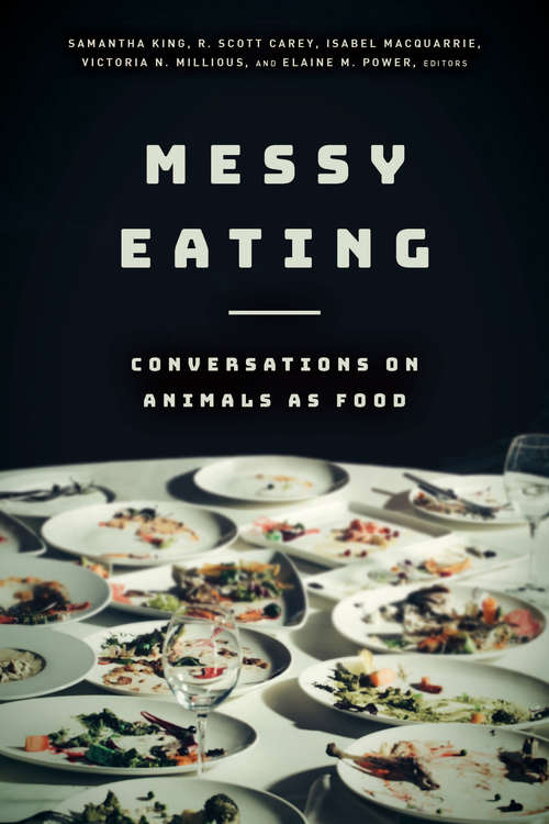 Messy Eating: Conversations on Animals as Food
