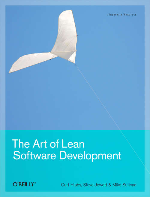 The Art of Lean Software Development: A Practical and Incremental Approach