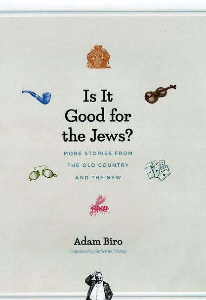 Is It Good for the Jews? More Stories from the Old Country and the New