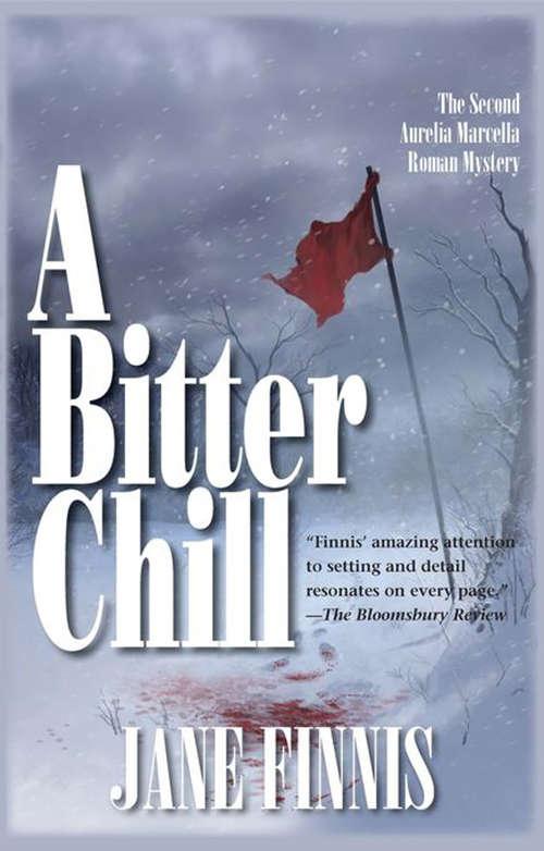 A Bitter Chill: An Aurelia Marcella Roman Mystery (A Bitter Chill #2)
