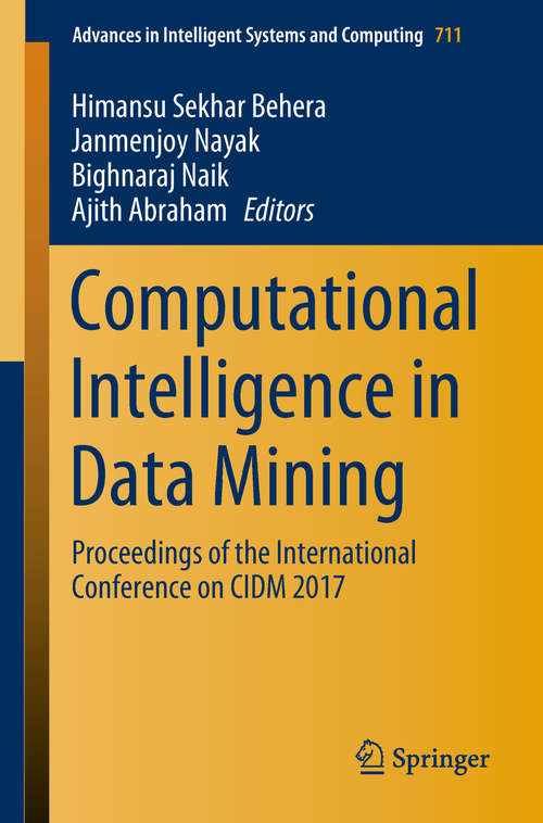 Computational Intelligence in Data Mining: Proceedings of the International Conference on CIDM 2017 (Advances in Intelligent Systems and Computing #711)