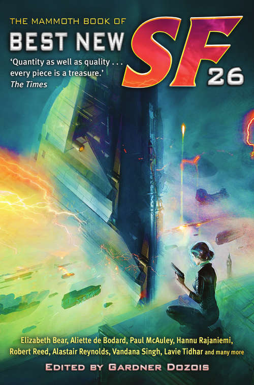 The Mammoth Book of Best New SF 26 (Mammoth Books #245)