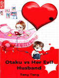 Otaku vs. Her Evil Husband: Volume 1 (Volume 1 #1)