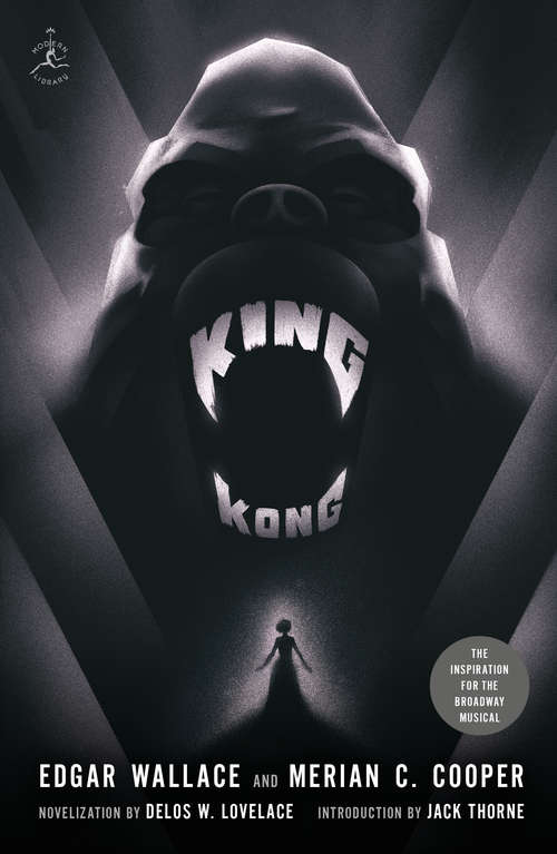 King Kong: The Adventures Of Merian C. Cooper, Creator Of King Kong (Modern Library Classics)