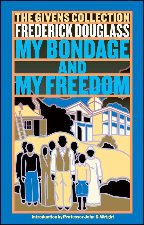 a review of my bondage my freedom by frederick douglass