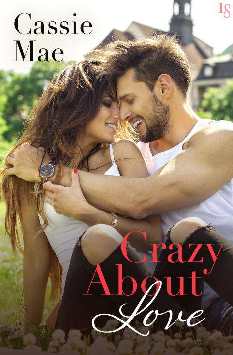 Crazy About Love: An All About Love Novel