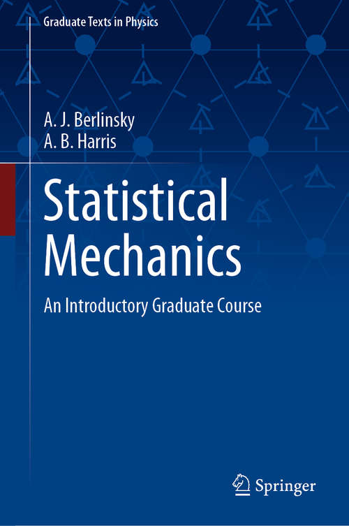 Statistical Mechanics: An Introductory Graduate Course (Graduate Texts in Physics)