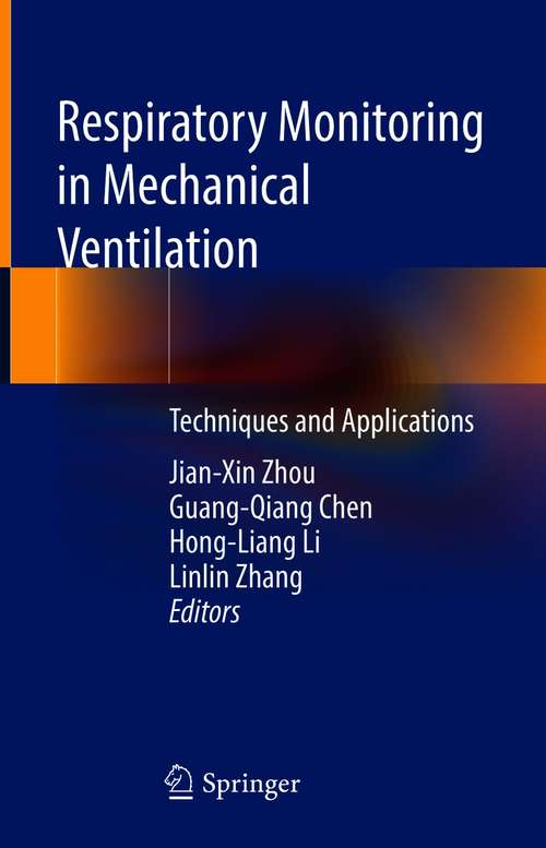 Respiratory Monitoring in Mechanical Ventilation: Techniques and Applications