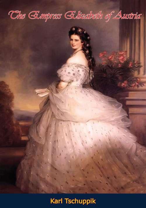 The Empress Elizabeth of Austria