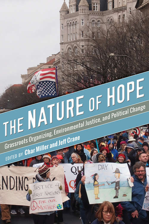 The Nature of Hope: Grassroots Organizing, Environmental Justice, and Political Change