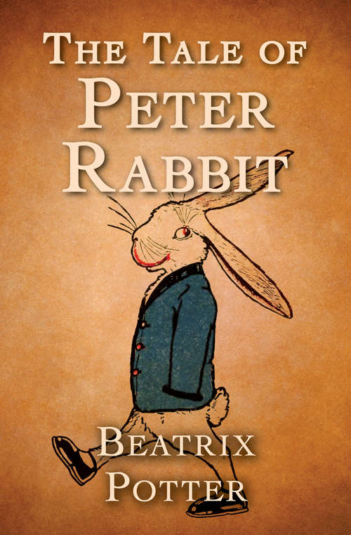 The Tale of Peter Rabbit: A Myread Production (Beatrix Potter Classics Ser.)