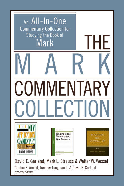 The Mark Commentary Collection: An All-In-One Commentary Collection for Studying the Book of Mark