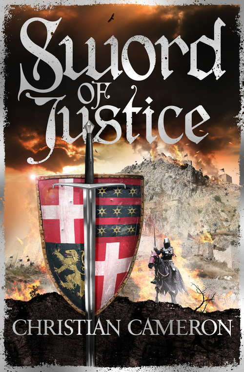 Sword of Justice: An epic medieval adventure from the master of historical fiction (Chivalry Ser.)