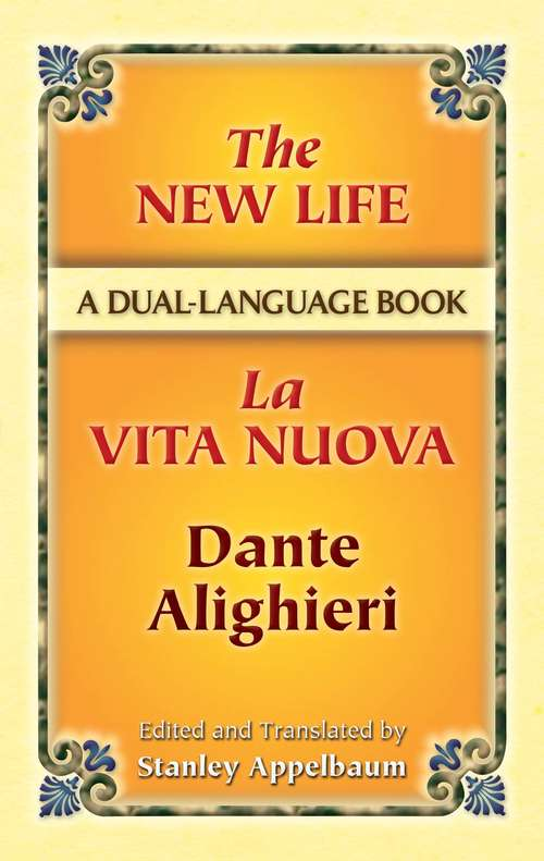 The New Life/La Vita Nuova: A Dual-Language Book