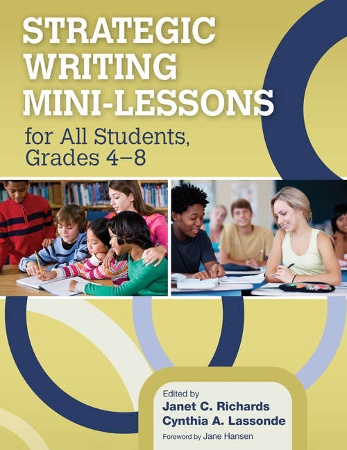 Strategic Writing Mini-Lessons for All Students, Grades 4–8
