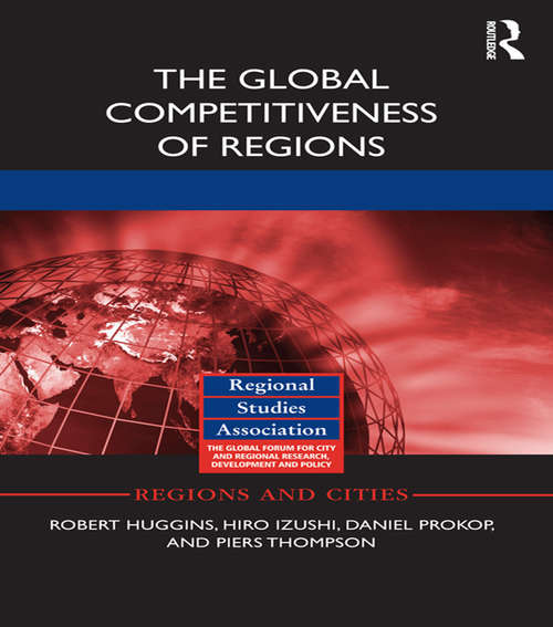 The Global Competitiveness of Regions (Regions and Cities)