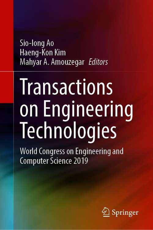 Transactions on Engineering Technologies: World Congress on Engineering and Computer Science 2019 (Lecture Notes In Electrical Engineering Ser. #275)