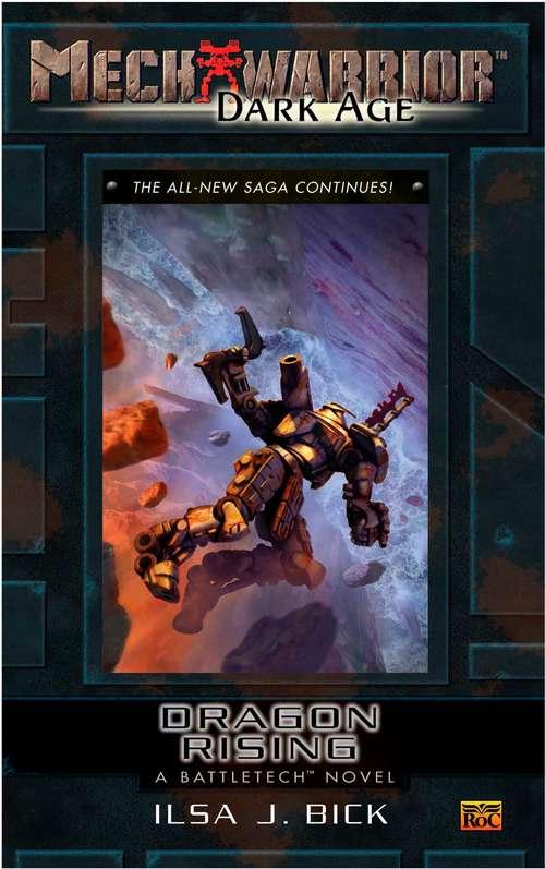 Mechwarrior: Dragon Rising (Dark Age #24) (Battletech Novel)